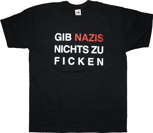 Gib Nazis nichts zu Ficken - T-Shirt