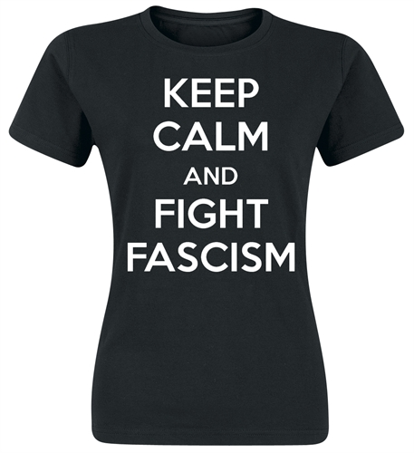 Keep Calm and fight Fascism, Girl-Shirt