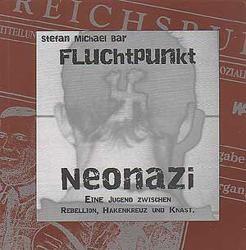 Fluchtpunkt Neonazi - Buch