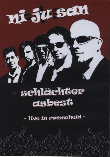 Ni Ju San - Schlächter Asbest (Live In Remscheid)