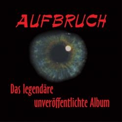 Aufbruch - Das legendäre unveröffentlichte Album , CD