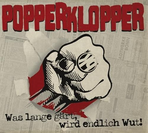 Popperklopper - Was Lange Gärt, Wird Endlich Wut CD