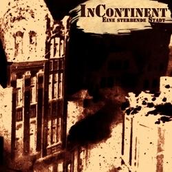 Incontinent - Eine Sterbende Stadt, CD