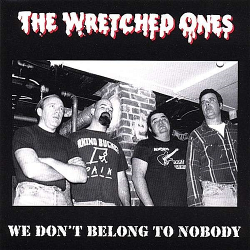 Wretched Ones - We Dont Belong To Nobody CD