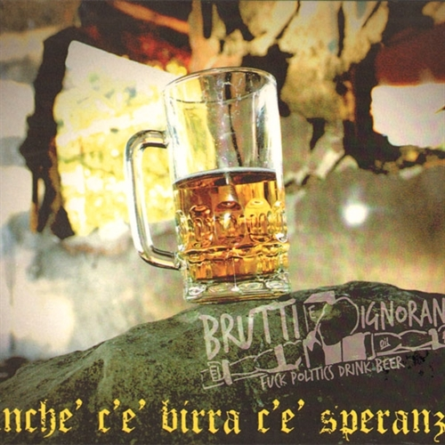 Brutti E Ignoranti - Finche ce birra ce speranza, CD
