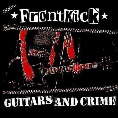 Frontkick - Guitars And Crime, CD