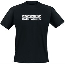 Love Music Hate Fascism - T-Shirt
