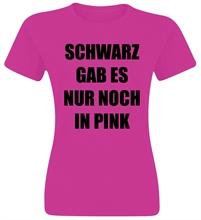 Schwarz gab es nur noch in Pink, Girl-Shirt