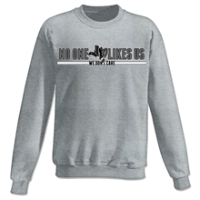 No one likes us - We dont care, Sweatshirt