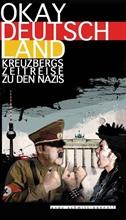 Okay Deutschland - Kreuzbergs Zeitreise zu den Nazis - Taschenbuch