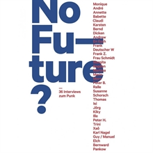 No Future? - 36 Interviews zum Punk, Buch