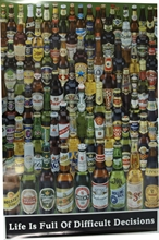 Beer - Life Is Full Difficult Decisions, Poster
