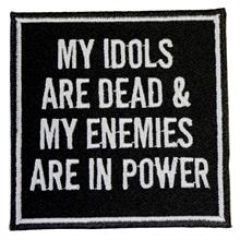 My idols are dead - Aufnäher