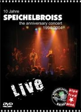 Speichelbroiss - 10 Jahre Live