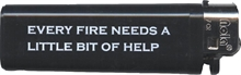 Every fire needs a little bit of help - Feuerzeug