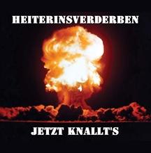 Heiter Ins Verderben - Jetzt Knallts, CD