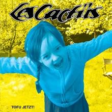 Les Cactüs - Tofu Jetzt !, CD