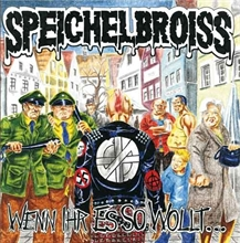 Speichelbroiss - Wenn Ihr es so wollt...CD