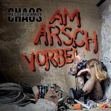 Chaos Messerschmitt - Am Arsch vorbei, CD