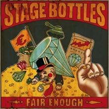 Stage Bottles - Fair Enough CD