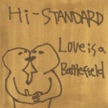 Hi-Standard - Love Is A Battlefield, CD