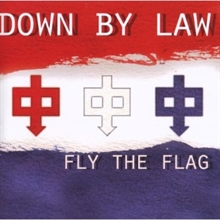 Down by Law - Fly The Flag, CD