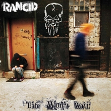 Rancid - Life Wont Wait, CD